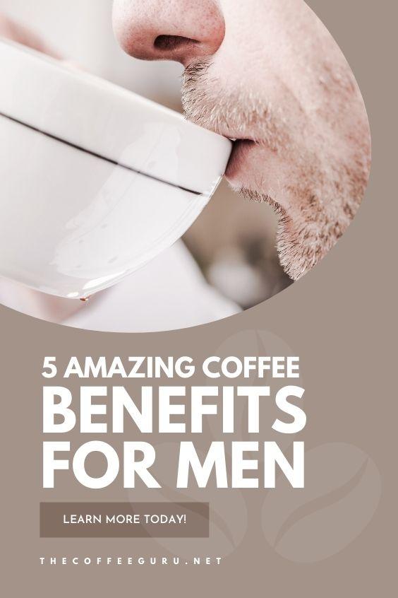 COFFEE BENEFITS FOR MEN