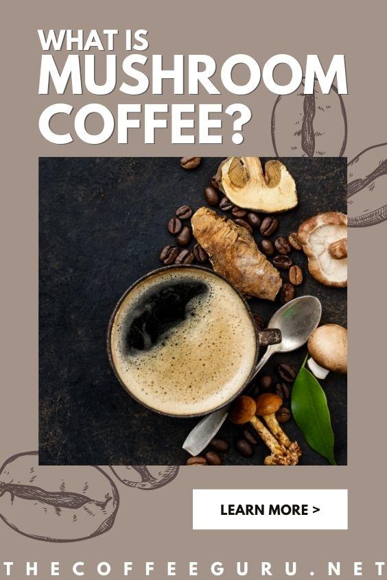 What is Mushroom Coffee?